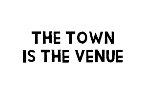 The Town is the Venue